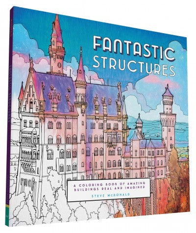 Structures Fantastic, Adult Coloring Book: Amazing Buildings Real and Imagined