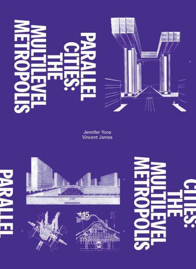 Parallel Cities : The Multilevel Metropolis
