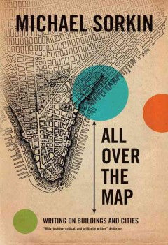 All Over the Map : Writing on Buildings and Cities