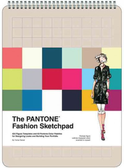 The Pantone Fashion Sketchpad: 420 Figure Templates and 60 Pantone Color Palettes