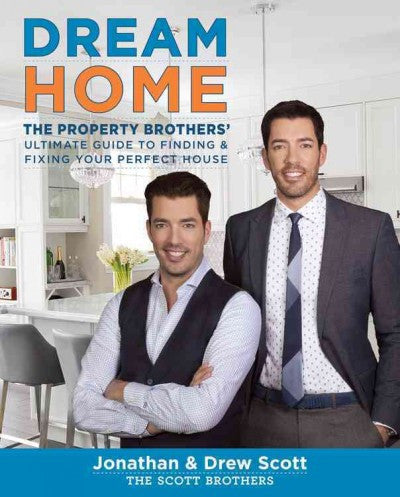 Dream Home : The Property Brothers