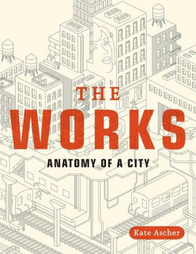 The Works : Anatomy of a City [New York]
