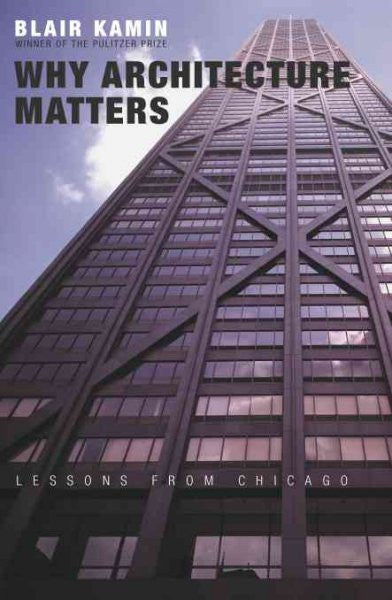 Why Architecture Matters : Lessons from Chicago