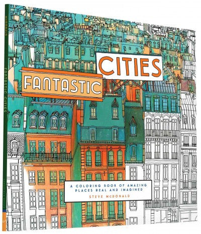 Cities Fantastic: A Coloring Book of Amazing Places and Imagined