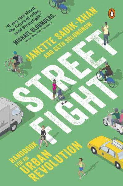 Streetfight : Handbook for an Urban Revolution [New York]
