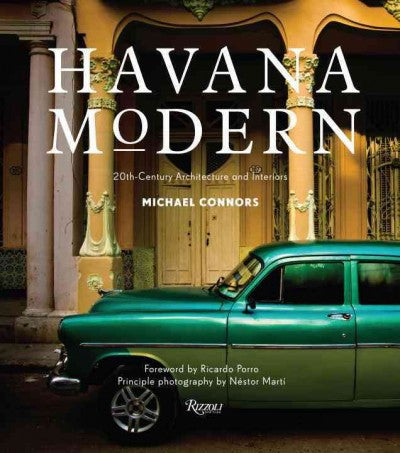 Havana Modern : 20th-Century Architecture and Interiors