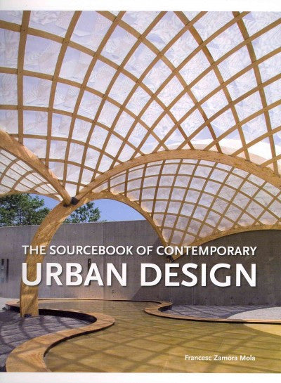 The Sourcebook of Contemporary Urban Design