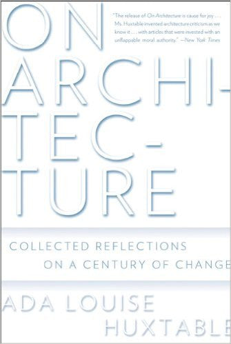 On Architecture: Collected Reflections on a Century of Change, Reprint Edition