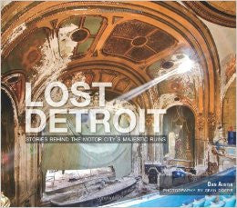 Lost Detroit: Stories Behind Motor City's Majestic Ruins