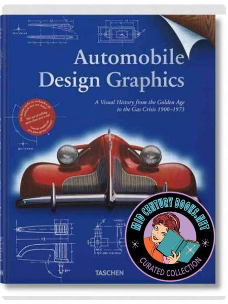 Automobile Design Graphics: A Visual History from the Golden Age to the Gas Crisis 1900-1973