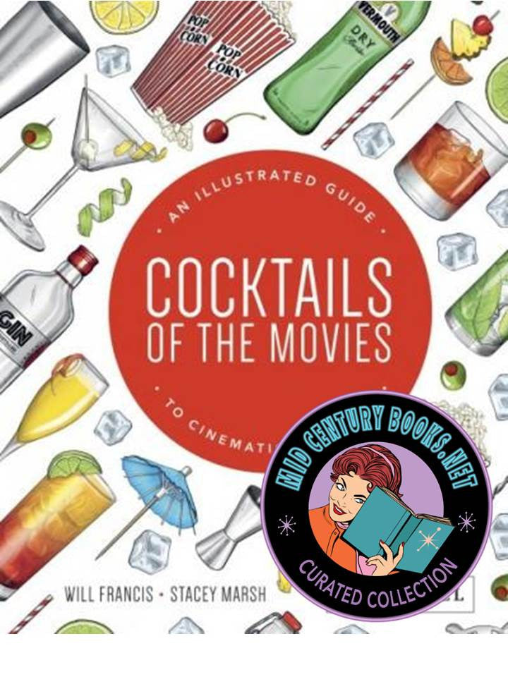 Cocktails of the Movies: An Illustrated Guide to Cinematic Mixology, Pocket Edition