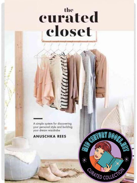 The Curated Closet : A Simple System for Discovering Your Personal Style