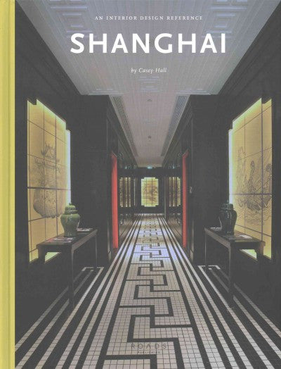 Shanghai: An Interior Design Reference