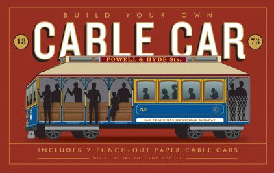 Build-your-own San Francisco Cable Car: with Punch-out Paper