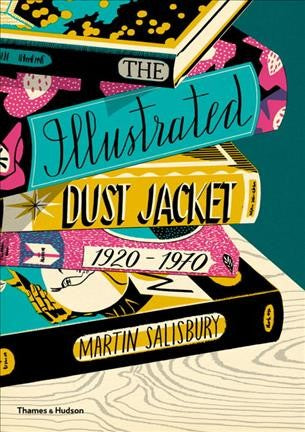 The Illustrated Dust Jacket, 1920-1970