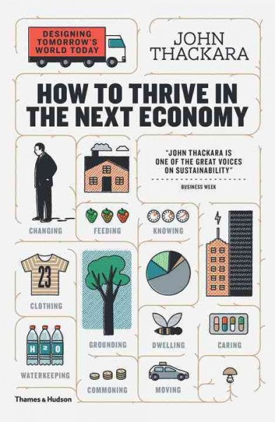 How to Thrive in the Next Economy: Designing Tomorrow