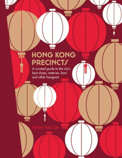 Hong Kong Precincts: A Curated Guide to the City