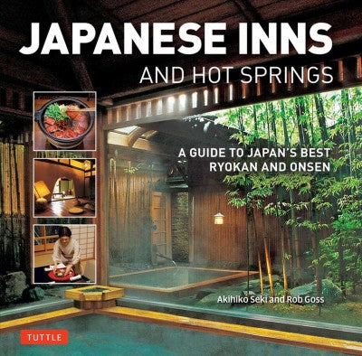 Japanese Inns and Hot Springs: A Guide to Japan