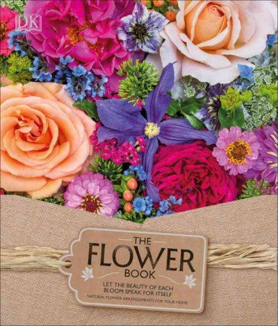 The Flower Book: Natural Flower Arrangements for Your Home