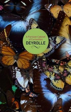 A Parisian Cabinet of Curiosities: Deyrolle