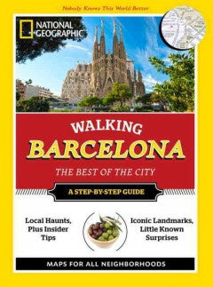 Walking Barcelona: The Best of the City [Travel]