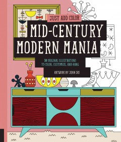 Mid-Century Modern Mania: 30 Original Illustrations to Color, Customize, and Hang