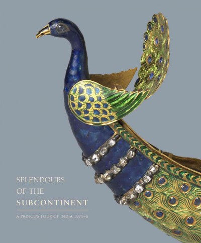 Splendours of the Subcontinent: A Prince's Tour of India, 1875