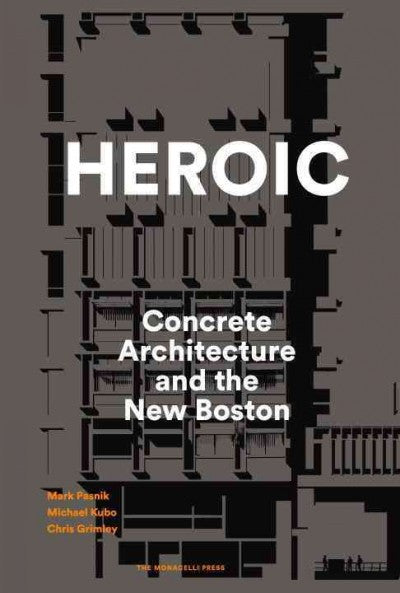 Heroic: Concrete Architecture and the New Boston
