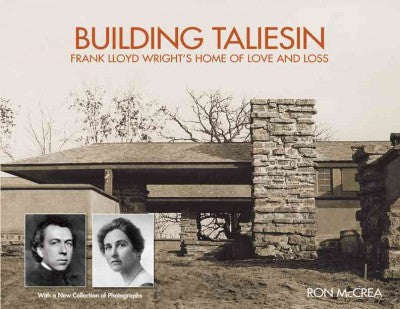 Building Taliesin: Frank Lloyd Wright
