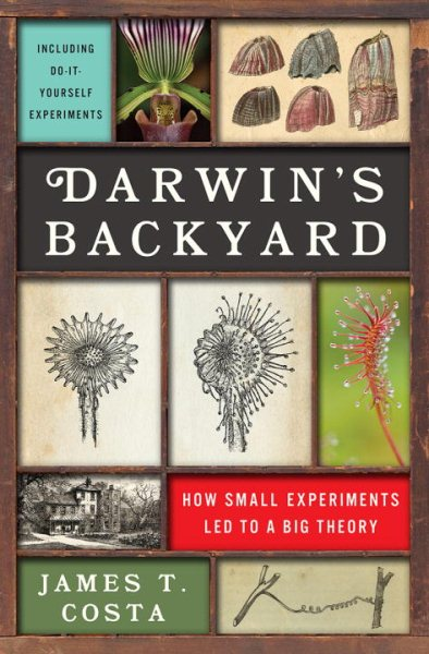 Darwin's Backyard: How Small Experiments Led to a Big Theory