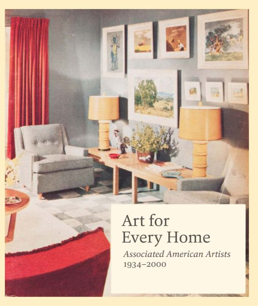Art for Every Home: Associated American Artists, 1934-2000