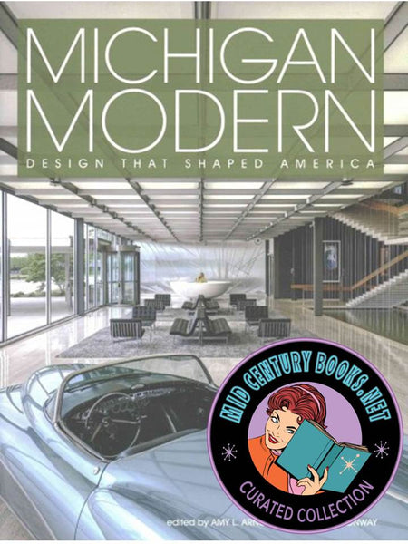 Michigan Modern : Design that Shaped America