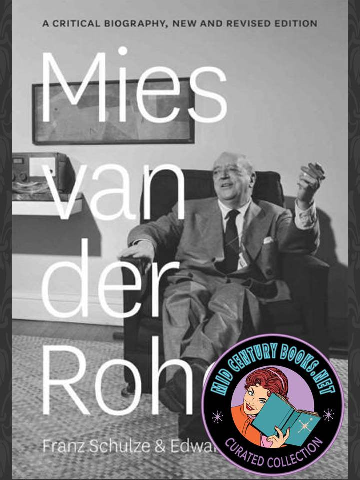 Mies van der Rohe : A Critical Biography, New and Revised [Chicago]
