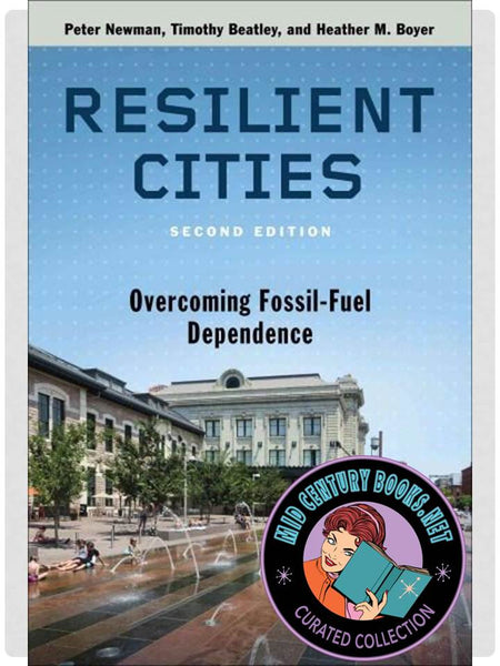 Resilient Cities: Overcoming Fossil Fuel Dependence