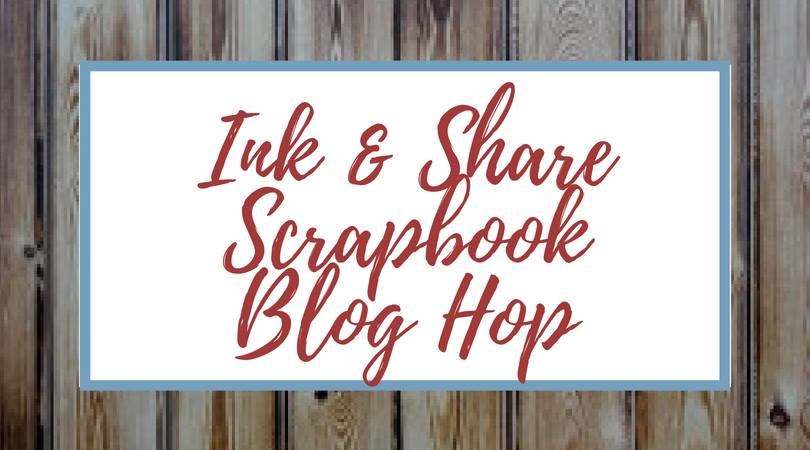 Ink & Share Scrapbook Blog Hop: Sketch Challenge