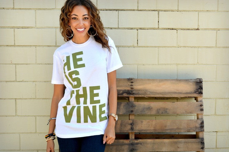 He Is The Vine Shirt