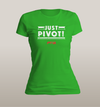 Just Pivot Women's - Power Words Apparel