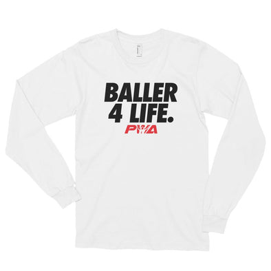 Baller 4Life Long sleeve t-shirt (unisex) - Power Words Apparel