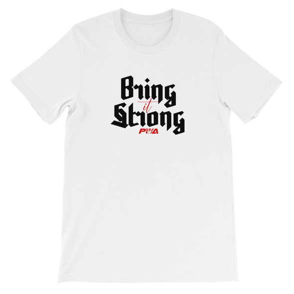 Bring it Strong Short-Sleeve Unisex T-Shirt - Power Words Apparel