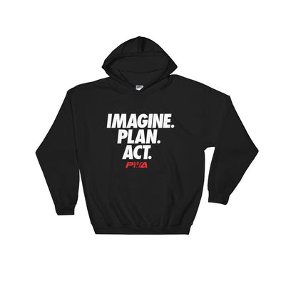 Imagine Plan Act Hooded Sweatshirt - Power Words Apparel