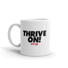 Thrive on Mug - Power Words Apparel
