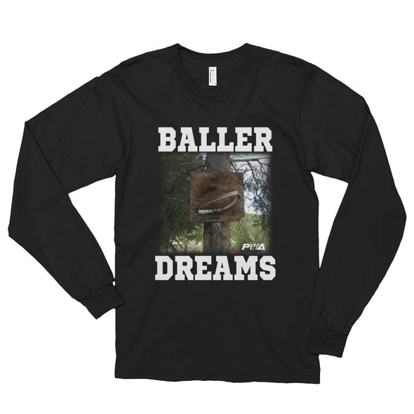 Baller Dreams Long sleeve t-shirt (unisex) - Power Words Apparel