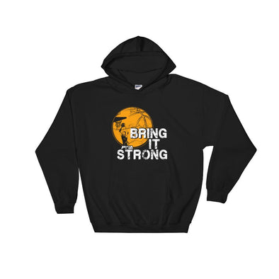 Bring it Strong Women's Basketball Hooded Sweatshirt - Power Words Apparel