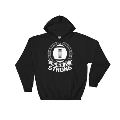 Bring it Strong Football Hooded Sweatshirt - Power Words Apparel