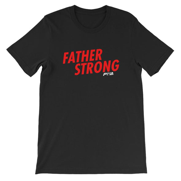 Father Strong Short-Sleeve Unisex T-Shirt - Power Words Apparel