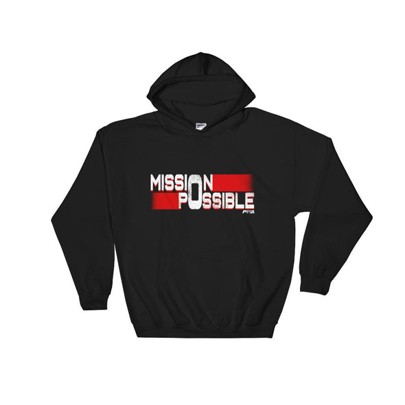Mission Possible Hooded Sweatshirt - Power Words Apparel