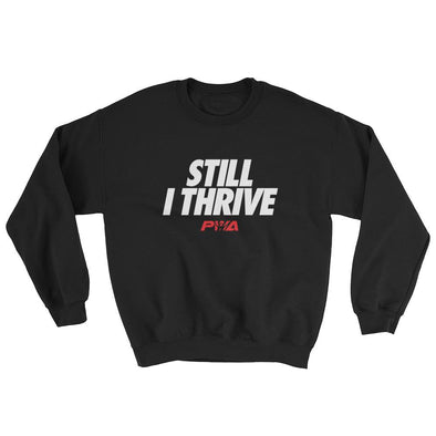Still I Thrive Sweatshirt - Power Words Apparel