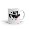Still I Thrive Mug
