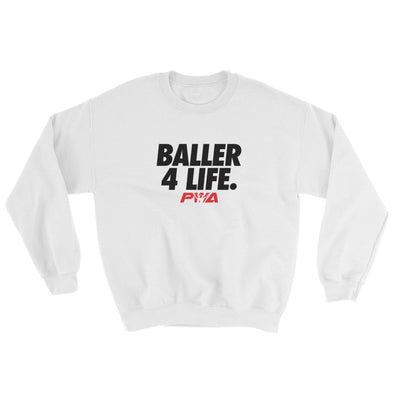 Baller 4Life Sweatshirt - Power Words Apparel