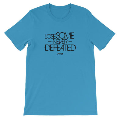 Lose Some, Never Defeated Short-Sleeve Unisex T-Shirt